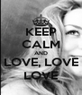 KEEP CALM AND LOVE, LOVE LOVE - Personalised Poster A4 size