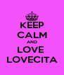 KEEP CALM AND LOVE  LOVECITA - Personalised Poster A4 size