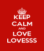 KEEP CALM AND LOVE LOVESSS - Personalised Poster A4 size