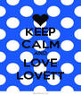 KEEP CALM AND LOVE LOVETT - Personalised Poster A4 size