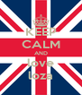 KEEP CALM AND love loza - Personalised Poster A4 size
