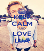 KEEP CALM AND LOVE LUA - Personalised Poster A4 size