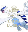 KEEP CALM AND LOVE LUGIA - Personalised Poster A4 size