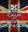 KEEP CALM AND LOVE  LUISA PASSANTE - Personalised Poster A4 size