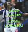 KEEP CALM AND LOVE LUKAKU - Personalised Poster A4 size