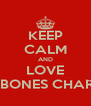 KEEP CALM AND LOVE LUKE BONES CHARTERIS - Personalised Poster A4 size