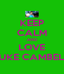 KEEP CALM AND LOVE LUKE CAMBELL - Personalised Poster A4 size