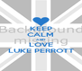 KEEP CALM AND LOVE LUKE PERROTT - Personalised Poster A4 size