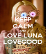 KEEP CALM AND LOVE LUNA LOVEGOOD - Personalised Poster A4 size