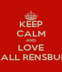 KEEP CALM AND LOVE LYALL RENSBURG - Personalised Poster A4 size