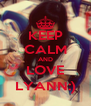 KEEP CALM AND LOVE LYANN:) - Personalised Poster A4 size