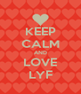 KEEP CALM AND LOVE LYF - Personalised Poster A4 size
