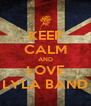 KEEP CALM AND LOVE LYLA BAND - Personalised Poster A4 size