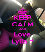 KEEP CALM And Love Lylia :* - Personalised Poster A4 size