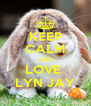 KEEP CALM AND LOVE  LYN JAY - Personalised Poster A4 size