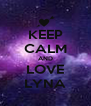 KEEP CALM AND LOVE LYNA - Personalised Poster A4 size