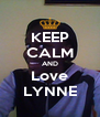 KEEP CALM AND Love LYNNE - Personalised Poster A4 size