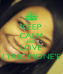 KEEP CALM AND LOVE LYRIC MONE'E - Personalised Poster A4 size