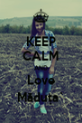 KEEP CALM AND Love Măduța` - Personalised Poster A4 size