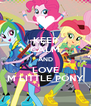 KEEP CALM AND LOVE M LITTLE PONY - Personalised Poster A4 size