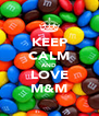 KEEP CALM AND LOVE M&M - Personalised Poster A4 size