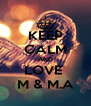 KEEP CALM AND LOVE  M & M.A - Personalised Poster A4 size