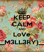 KEEP CALM AND LoVe __M3LL3RY)__ - Personalised Poster A4 size