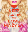 KEEP CALM AND LOVE  MAŽYLA  - Personalised Poster A4 size