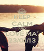 KEEP CALM AND LOVE MA' 23/01/13 - Personalised Poster A4 size