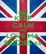 KEEP CALM AND LOVE MA BEZZIES xx - Personalised Poster A4 size