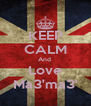 KEEP CALM And  Love Ma3'ma3' - Personalised Poster A4 size