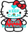 KEEP CALM AND LOVE MAATHURI - Personalised Poster A4 size