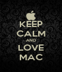 KEEP CALM AND LOVE MAC - Personalised Poster A4 size