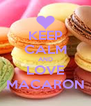KEEP CALM AND LOVE MACARON - Personalised Poster A4 size