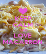 KEEP CALM AND LOVE MACARRON - Personalised Poster A4 size