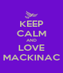 KEEP CALM AND LOVE MACKINAC - Personalised Poster A4 size