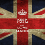 KEEP CALM AND LOVE MADDI - Personalised Poster A4 size