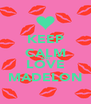 KEEP CALM AND LOVE MADELON - Personalised Poster A4 size