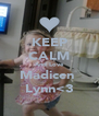KEEP CALM And Love Madicen  Lynn<3 - Personalised Poster A4 size