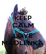 KEEP CALM AND LOVE MADLENKA - Personalised Poster A4 size