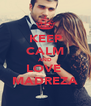 KEEP CALM AND LOVE  MADREZA - Personalised Poster A4 size