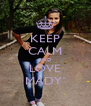 KEEP CALM AND LOVE MADY` - Personalised Poster A4 size