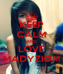KEEP CALM AND LOVE MADYZIOM - Personalised Poster A4 size