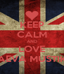 KEEP CALM AND LOVE MAEVA MUSTIKA - Personalised Poster A4 size