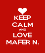 KEEP CALM AND LOVE MAFER N. - Personalised Poster A4 size