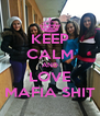 KEEP CALM AND LOVE MAFIA SHIT - Personalised Poster A4 size