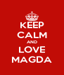 KEEP CALM AND LOVE MAGDA - Personalised Poster A4 size