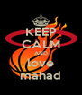 KEEP CALM AND love mahad - Personalised Poster A4 size