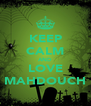 KEEP CALM AND LOVE MAHDOUCH - Personalised Poster A4 size