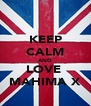 KEEP CALM AND LOVE  MAHIMA X - Personalised Poster A4 size
